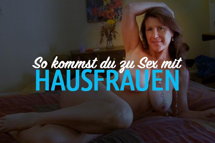 Hausfrauen Sex Kontakte suchen